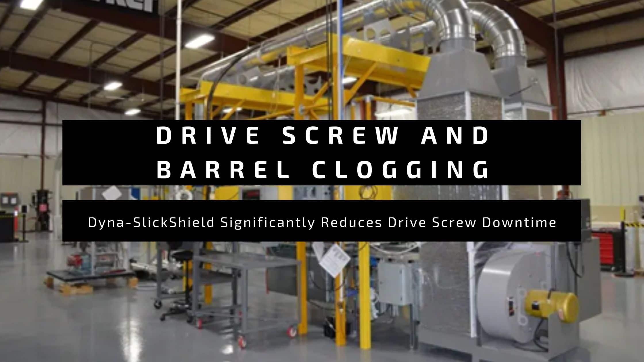 Drive Screw and Barrel Clogging